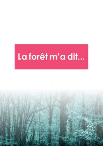 La forêt m'a dit